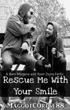 Rescue Me  With Your Smile: Bam Margera and Ryan Dunn fanfic (Not Slash) by MaidOfMischief04