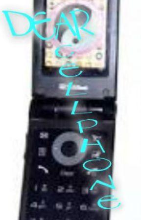 Dear Cellphone ( Editing) by childish_gurl