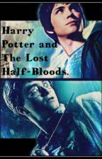 Harry Potter and the Lost Half-Bloods. (A Percy Jackson/HP Crossover) *1* by momisnotonfire
