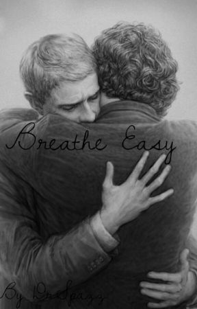 Breathe Easy (Sequel to I Am Sher-Locked Up) by DrSpazz