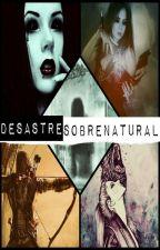 Desastre Sobrenatural by Aliens_2017
