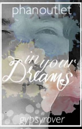 In Your Dreams // phan by GypsyRover