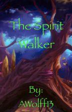 The Spirit Walker ( A Legend Of Korra Fanfic) by AWolff13