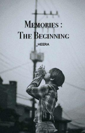 Memories :The Beginning [√] by _heera