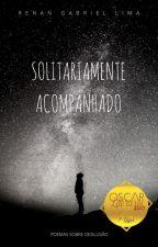 Solitariamente Acompanhado by RenanLima106
