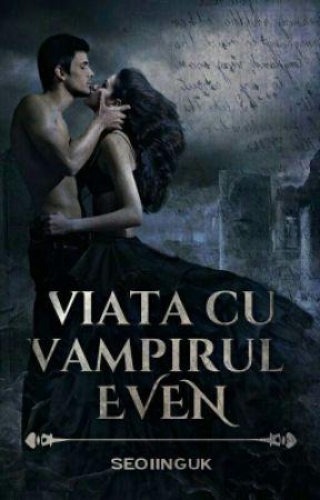 Viata cu vampirul Even by iuliiee