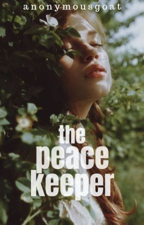 The Peace Keeper by AnonymousGoat