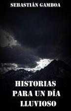 Historias Para Un Día Lluvioso by RuledByRock