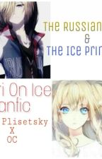 The Russian Punk & The Ice Princess (Yuri On Ice Fanfic)-Yuri Plisetsky by Vampire_queen12789