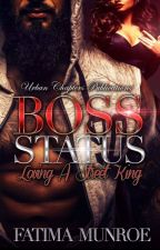 Boss Status-Loving A Street King by author_fatima_munroe