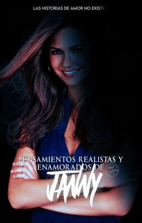 Pensamientos Realistas y Enamorados De Janny  by J4ck3l1n3