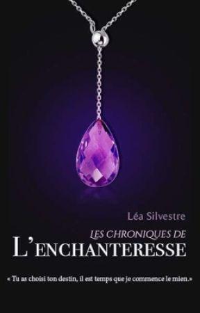 Les Chroniques de l'Enchanteresse by Mev_silv