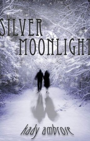 Silver Moonlight by KadyAmbrose
