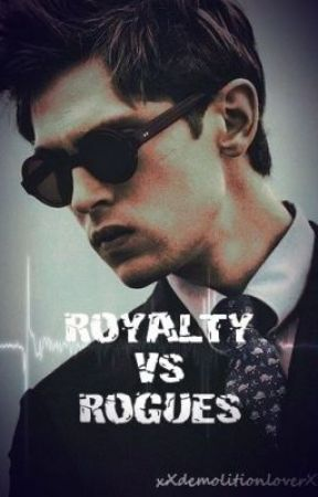 Royalty vs Rogues by xXdemolitionloverXx