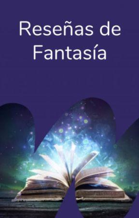 Reseñas de Fantasía by WattpadFantasiaES