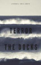Terror on the Docks by Alexithymia--