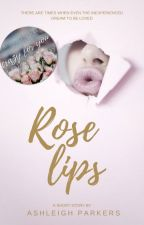 Rose Lips by AshleighParkers
