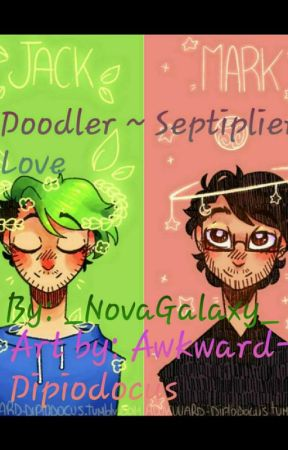 [Discontinued] Doodler ~ Septiplier Love Story by _NovaGalaxy_