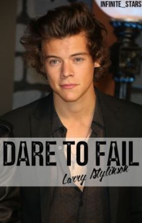 Dare to Fail - A Larry Stylinson Story by infinite_stars