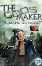 The gods maker by The_Call_Trilogy