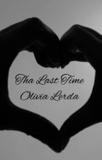 The Last Time  by Livvi-1112