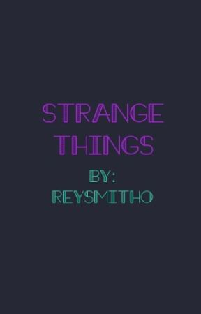 Strange things  by Lilith_rey