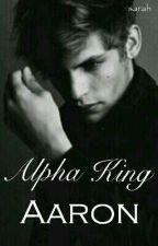 Alpha King Aaron by writekv