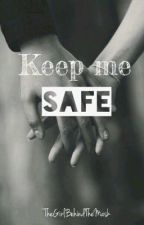 Keep me SAFE by thegirl13102015
