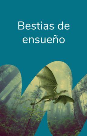 Bestias de ensueño by WattpadFantasiaES