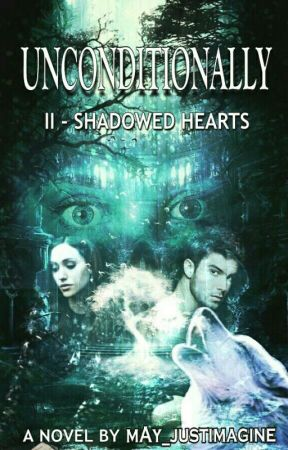 Unconditionally- Shadowed Hearts by mAy_justimagine