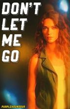 DON'T LET ME GO   ►   BELLAMY BLAKE by PurpleHoundour