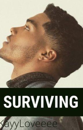 Surviving  by KayyLoveeee