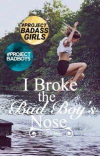 I Broke the Bad Boy's Nose cover