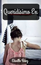 Queridísimo Ex by ChicaMalvavisco