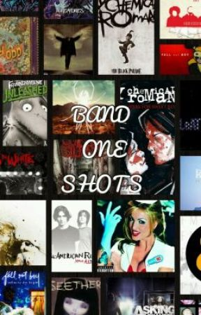 band one-shots ( send me requests ) by Danger_Heart101