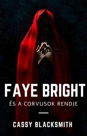 Faye Bright és a Corvusok rendje by cassyblacksmith