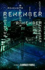 REMEMBER by Damien_Yong