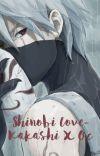 Shinobi love- Kakashi x OC  cover