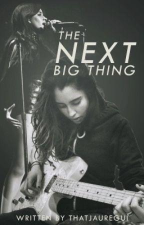 The Next Big Thing  by thatjauregui