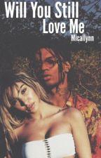 Will You Still Love Me | Swae Lee by micallynn