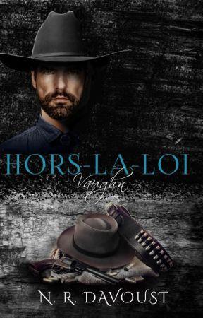 Hors-la-loi, tome 1 : Vaughn [TERMINÉ] by NadegeNrd