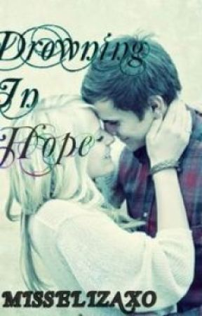 Drowning In Hope {Smouldering Love Sequel} by misselizaXO