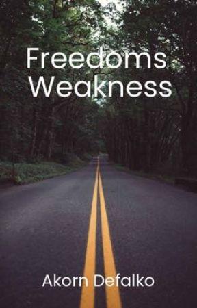 Freedoms Weakness by AkornDefalko