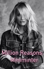 Million Reasons (Miniminter)  by wroetoluna