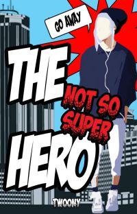 The Not So Super Hero (Sample) cover