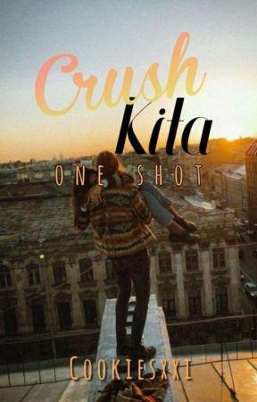 Crush Kita (one-shot) by Cookiesxxi