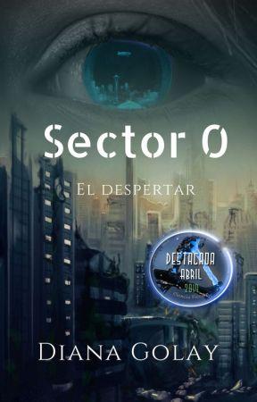 Sector 0: El despertar (libro 1) by DianaGolay