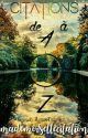 Citations de A à Z  by Iwritewrotewritten