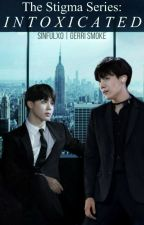 The Stigma Series: Intoxicated   Jihope by Sinfulx0