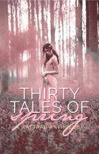 30 Tales of Spring by WattpadFairytales
